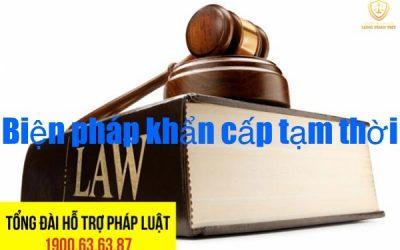 Thủ tục áp dụng biện pháp khẩn cấp tạm thời trọng vụ án dân sự